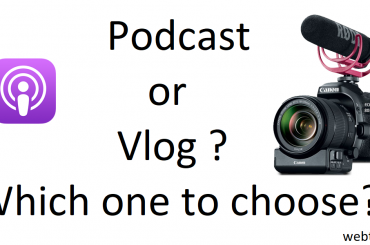 Podcast or Vlog ? Which one to choose ?
