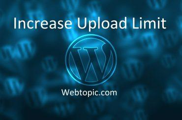 Increase upload limit in WordPress - Webtopic