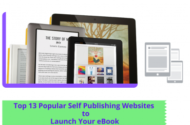 Top 13 Popular Self Publishing Websites to Launch Your eBook Copy